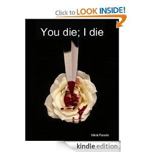 You die; I die