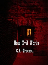 How Evil Works_Carey Groendal