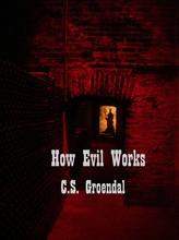 How Evil Works_Carey Groendal
