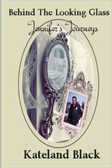 Behind the Looking Glass Jennifers Journey book