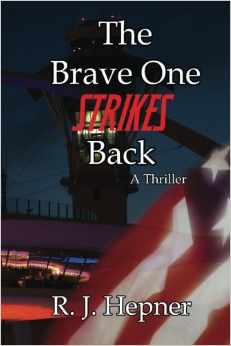 The Brave One Strikes Back by R J Hepner