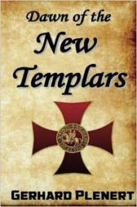 Dawn of the New Templars by Gerhard Plenert