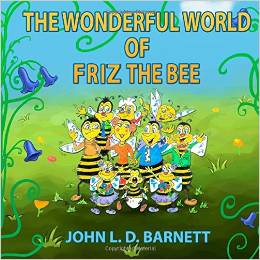 JOHN BARNNETT The Wonderful world of Frizz the Bee