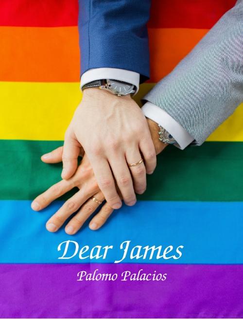 Dear James Written by Palomo Palacios
