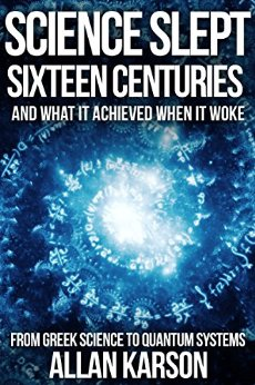 Science Slept Sixteen Centuries by Allan Karson